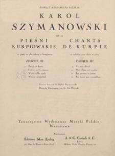 Pieśni kurpiowskie = Chants de Kurpie : 12 pieśni : op. 58 : zesz. 3 : na głos solowy z fortepianem / słowa ludowe ; vers. franç. de Sophie Szymanowska ; Deutsche Übertr. von Jan Śliwiński