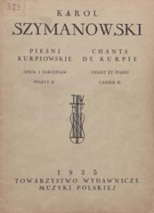 Pieśni kurpiowskie = Chants de Kurpie : 12 pieśni : op. 58 : zesz. 2 : na głos solowy z fortepianem / słowa ludowe ; vers. franç. de Sophie Szymanowska ; Deutsche Übertr. von Jan Śliwiński