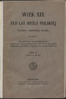 Wiek XIX : sto lat myśli polskiej : życiorysy, streszczenia, wyjątki. T. II. Wypisy Nr 143-273