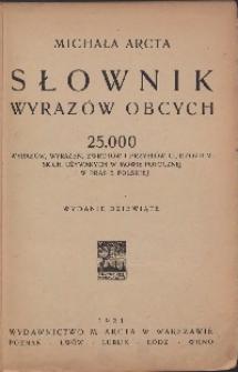 Słownik wyrazów obcych ; 25000 wyrazów, wyrażeń, zwrotów i przysłów cudzoziemskich, używanych w mowie potocznej i w prasie polskiej