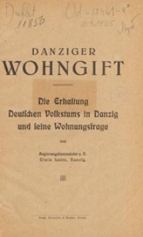 Danziger Wohngift : die Erhaltung deutschen Volkstums in Danzig und seine Wohnungsfrage