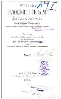 Wykład patologii i terapii szczegółowej d-ra Feliksa Niemeyer'a. T. 1 /