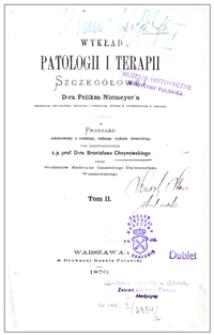 Wykład patologii i terapii szczegółowej d-ra Feliksa Niemeyer'a. T. 2 /