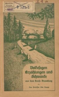 Volkssagen Erzählungen und Schwänke aus dem Kreise Dramburg