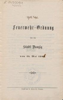 Feuerwehr-Ordnung für die Stadt Danzig : vom 23. Mai 1901 / [Der Magistrat ; Trampe, Claassen]