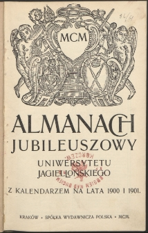 Almanach jubileuszowy Uniwersytetu Jagiellońskiego z kalendarzem na lata 1900 i 1901