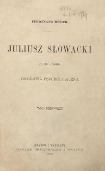 Juliusz Słowacki (1809-1849) : biografia psychologiczna. T. 1.