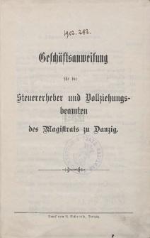 Geschäftsanweisung für die Steuererheber und Vollziehungsbeamten des Magistrats zu Danzig