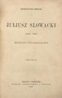 Juliusz Słowacki (1809-1849) : biografia psychologiczna. T. 2.