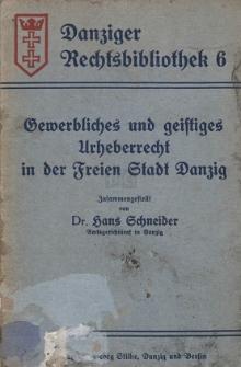 Gewerbliches und geistiges Urheberrecht in der Freien Stadt Danzig : Textausgabe