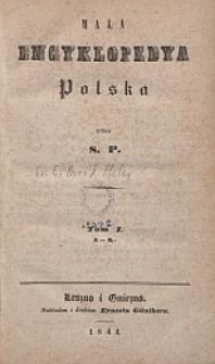 Mała encyklopedya polska. T. 1, A-K