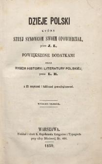 Dzieje Polski, które stryj synowcom swoim opowiedział, przez J. L. powiększone dodatkami oraz rysem historyi literatury polskiej, przez L. R. : z 12 mapkami i tablicami genealogicznemi
