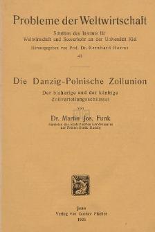 Die Danzig-Polnische Zollunion : Der bisherige und der künftige Zollverteilungsschlüssel von Martin Jos. Funk