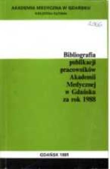 Bibliografia Publikacji Pracowników Akademii Medycznej w Gdańsku za rok 1988