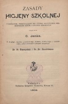 Zasady higjeny szkolnej : podręcznik przeznaczony do użytku nauczycieli, kierowników szkół i lekarzy szkolnych