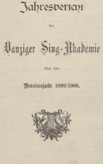 Jahresbericht der Danziger Sing-Akademie über das Vereinsjahr 1899/1900