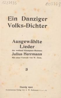 Ein Danziger Volks-Dichter : Ausgewählte Lieder