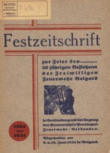 Festzeitschrift zur Feier des 50jährigen Bestehens der Freiwilligen Feuerwehr Belgard und des 27. Pommerschen Provinzial-Feuerwehrtages in Belgard am 9. und 10. Juni 1934