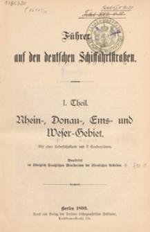 Führer auf den deutschen Schiffahrtstraken. Th. 1, Rhein-, Donau-, Ems-, und Weser-Gebiet