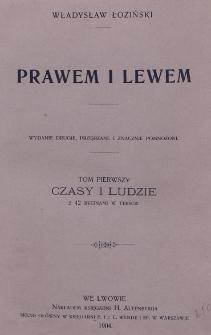 Prawem i lewem : obyczaje na Czerwonej Rusi w pierwszej połowie XVII.wieku. T. 1, Czasy i ludzie : z 42 rycinami w tekście