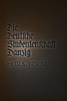 Die Deutsche Studentenschaft Danzig : im Wintersemester 1931-32