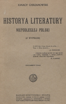 Historya literatury niepodległej Polski : (z wypisami)