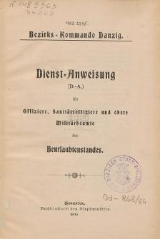 Bezirks-Kommando Danzig : Dienst-Anweisung (D.-A.) für Offiziere, Sanitätsoffiziere und obere Militärbeamte des Beurlaubtenstandes