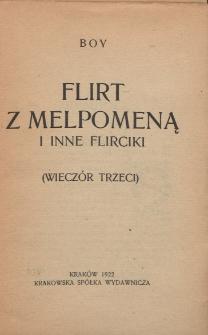 Flirt z Melpomeną i inne flirciki : (wieczór trzeci)