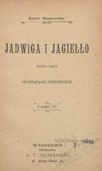 Jadwiga i Jagiełło : 1374-1413 : opowiadanie historyczne. Cz. 4