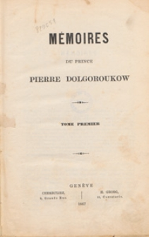 Mémoires du prince Pierre Dolgoroukow. T. 1