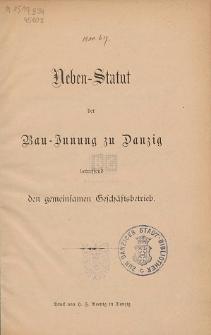 Neben-Statut der Bau-Innung zu Danzig : betreffend den gemeinsamen Geschäftsbetrieb