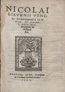 Nicolai Libvrnii Veneti Compendiosa Elocvtio Ad Leonem. X. Pont. Max. Deuarietate dicendi præfatio