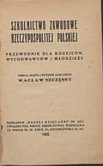 Szkolnictwo zawodowe Rzeczypospolitej Polskiej : przewodnik dla rodziców. wychowawców i młodzieży