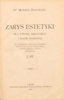 Zarys estetyki dla użytku szkolnego i nauki domowej : na podstawie trzeciego wydania według oryginału niemieckiego z upoważnienia autora opracował J. St.