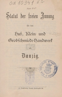 Statut der freien Innung für das Huf-, Klein- und Grobschmiede-Handwerk zu Danzig