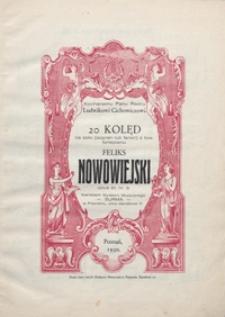 20 Kolęd : op. 21 nr 3 : na solo (sopran lub tenor) z tow. fortepianu