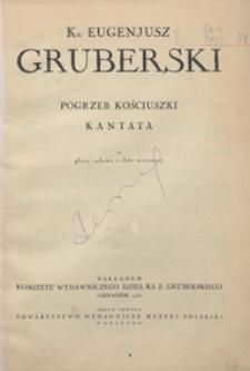 Pogrzeb Kościuszki : Kantata : na głosy solowe i chór mieszany [z towarzyszeniem orkiestry] / Ujejski, Kornel (1823-1897). Słowa