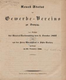 Neues Statut des Gewerbe-Vereins zu Danzig : laut Beschluss der General-Versammlung vom 1. October 1837 : und genehmigt am 20. November 1838