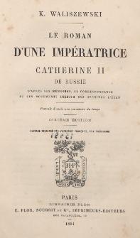 Le roman d'une impératrice Catherine II de Russie : d'après ses mémoires, sa correspondance et les documents inédits des archives d'état