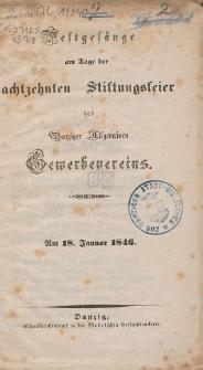 Festgesänge am Tage der achtzehnten Stiftungsfeier des Danziger Allgemeinen Gewerbevereins : am 18. Januar 1846