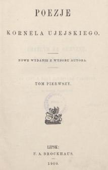 Poezje Kornela Ujejskiego. T. 1