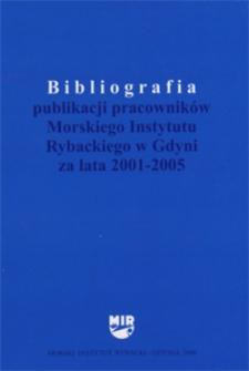 Bibliografia publikacji pracowników Morskiego Instytutu Rybackiego w Gdyni za lata 2001 - 2005