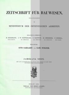 Zeitschrift für Bauwesen, Jg. 36, H. 1-12 (1886)