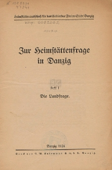 Zur Heimstättenfrage in Danzig. H. 1, Die Landfrage/