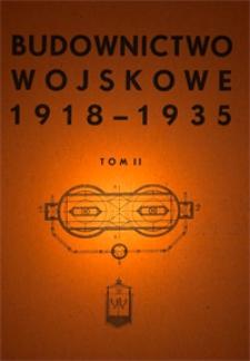 Budownictwo wojskowe 1918-1935 : historja, przepisy, zasady, normy. T. 2