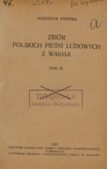 Zbiór polskich pieśni ludowych z Warmji. T. 3