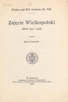 Zajęcie Wielkopolski (rok 1313 i 1314)