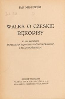 Walka o czeskie rękopisy : w 120 rocznicę znalezienia rękopisu królodworskiego i zielonogórskiego