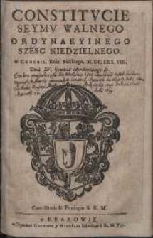 Constitucie Seymu Walnego ordynaryinego szesc niedzielnego w Grodnie