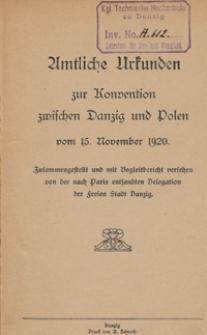 Amtlische Urkunden zur Konvention zwischen zur Danzig und Polen vom 15 November 1920